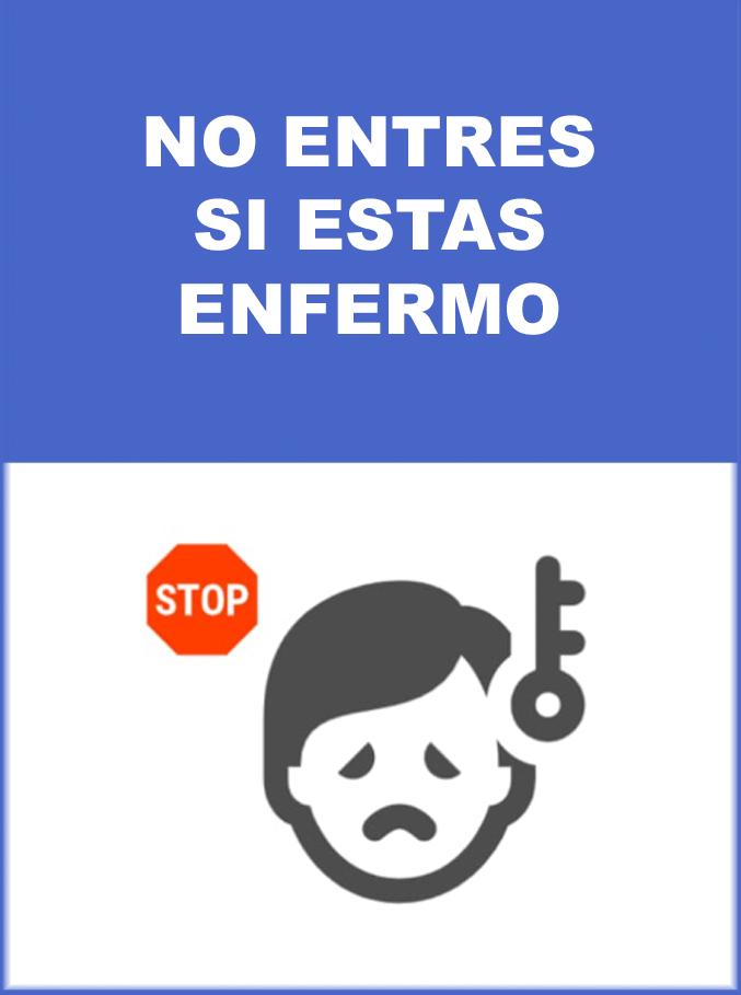 NO ENTRES SI ESTAS ENFERMO